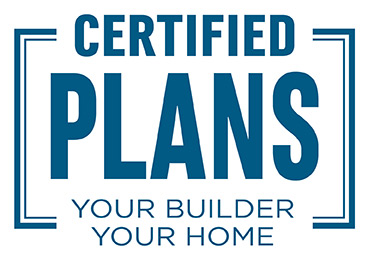 Certified Plans - Your builder - Your home
